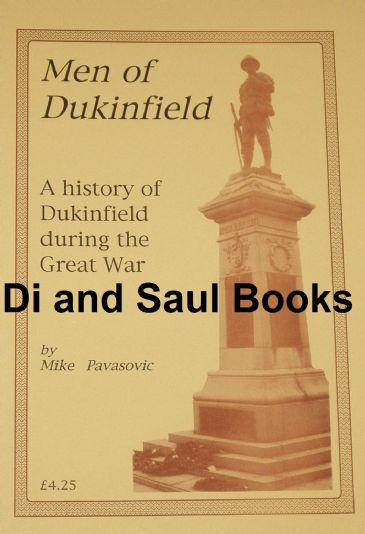 Men of Dukinfield - A History of Dukinfield during the Great War, by Mike Pavasovic
